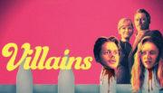 Villains (2019) İncelemesi